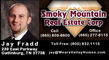 Jay Fradd - Realtor - Smoky Mountain Real Estate Corporation - Gatlinburg, TN near Pigeon Forge, Sevierville, Wears Valley, and Townsend in the Great Smoky Mountains