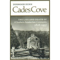 Durwood Dunn - Cades Cove: The Life and Death of a Southern Appalachian Community