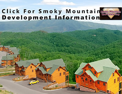 Click For Detailed Information About The Developments And Subdivisions In The Great Smoky Mountains Including Those in Gatlinburg, Pigeon Forge, Wears Valley, Pittman Center, Sevierville, And More!